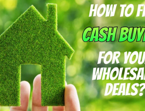 How To Find Cash Buyers For Your Wholesale Deals?
